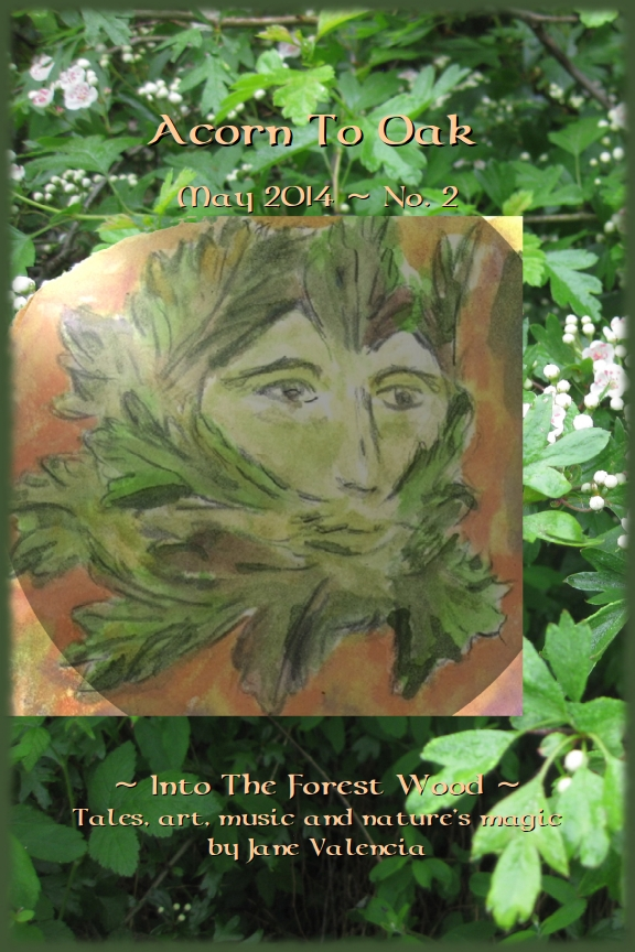 Acorn To Oak - May 2014  Into The Forest Wood - cover art by Jane Valencia (c) 2014